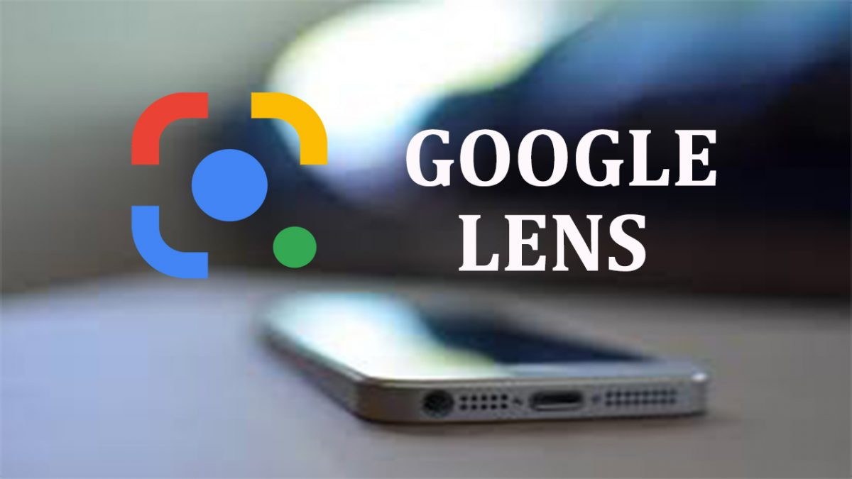 Google Lens Features: A New Way Of Looking At The World