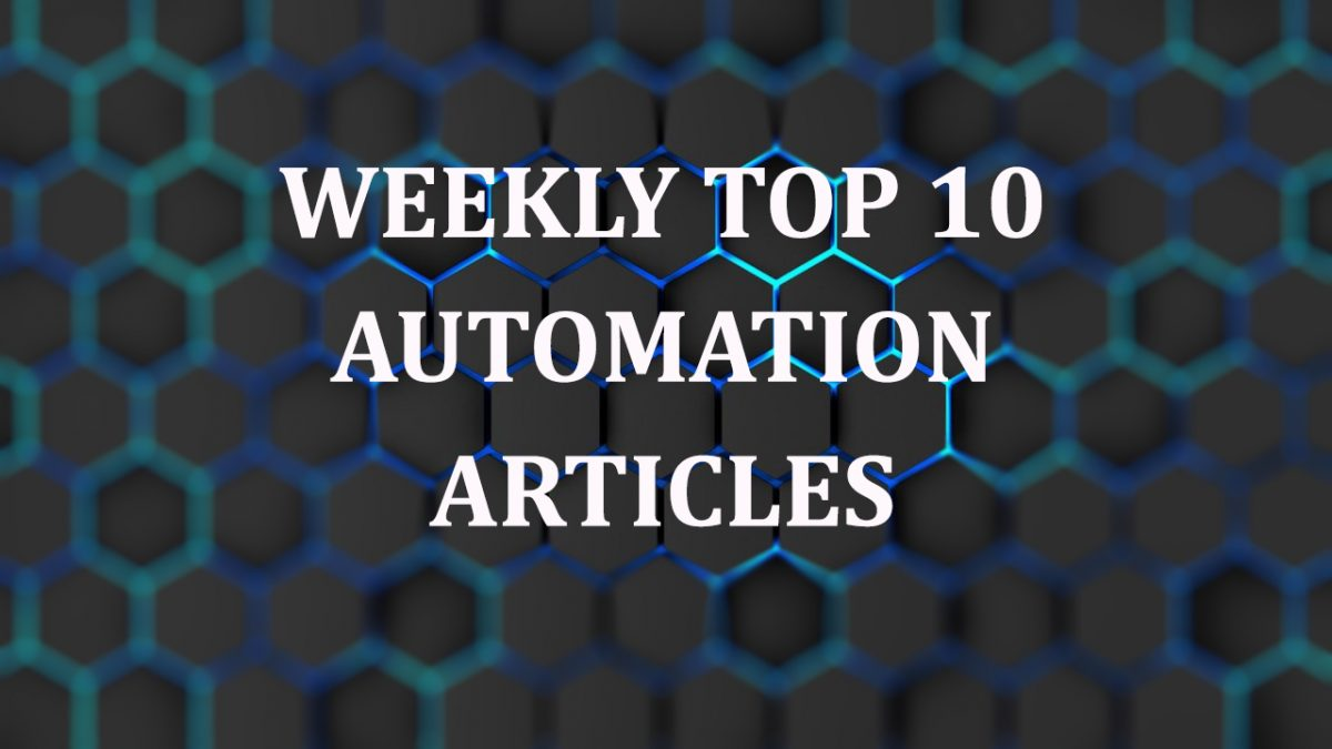 Weekly Top 10 Automation Articles   June 25, 2021