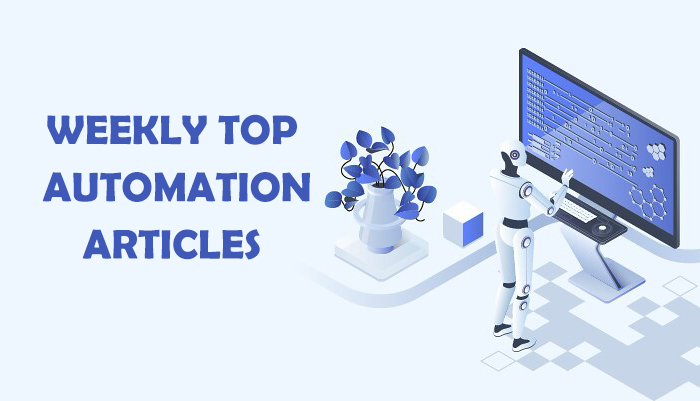 Weekly Top 10 Automation Articles | July 2nd, 2021