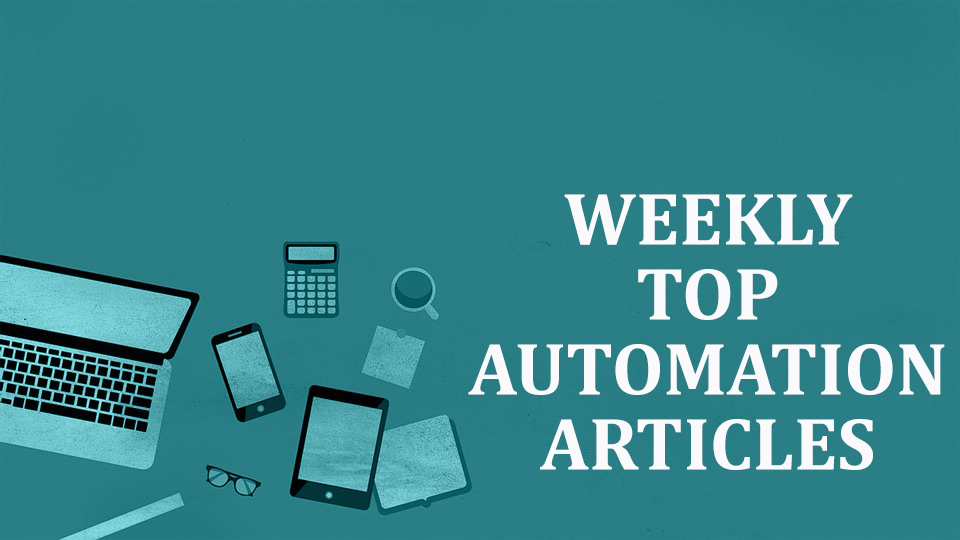 Weekly Top 10 Automation Articles   July 30th, 2021