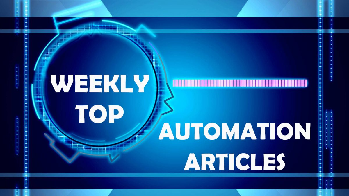 Weekly Top 10 Automation Articles | July 16th, 2021