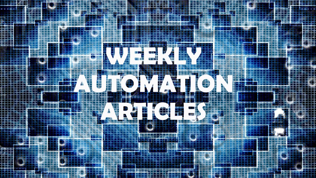 Weekly Top 10 Automation Articles   July 9th, 2021